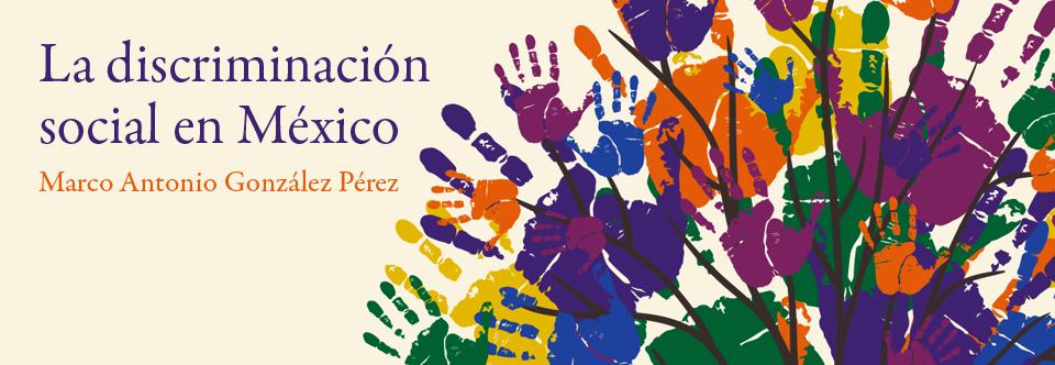 """Presentación del libro """"La discriminación social en México"""""""
