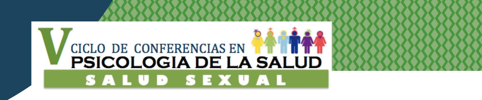 """V Ciclo de Conferencias en Psicología de la Salud """"Salud Sexual"""""""